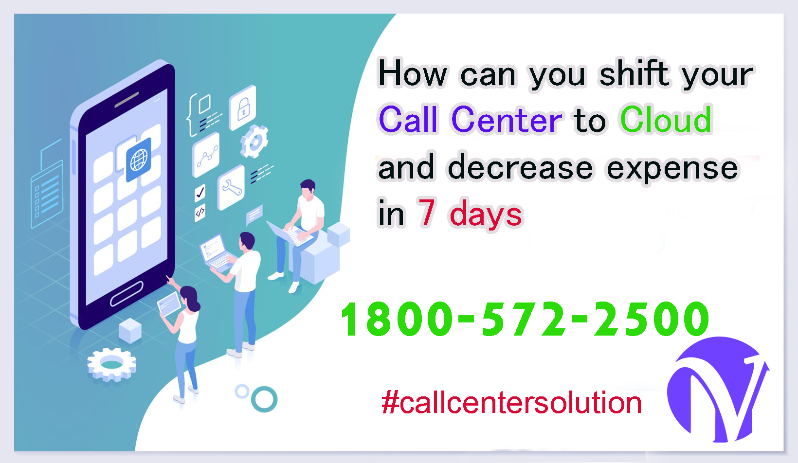 How can you shift your call center to Cloud and decrease expense in 7 days