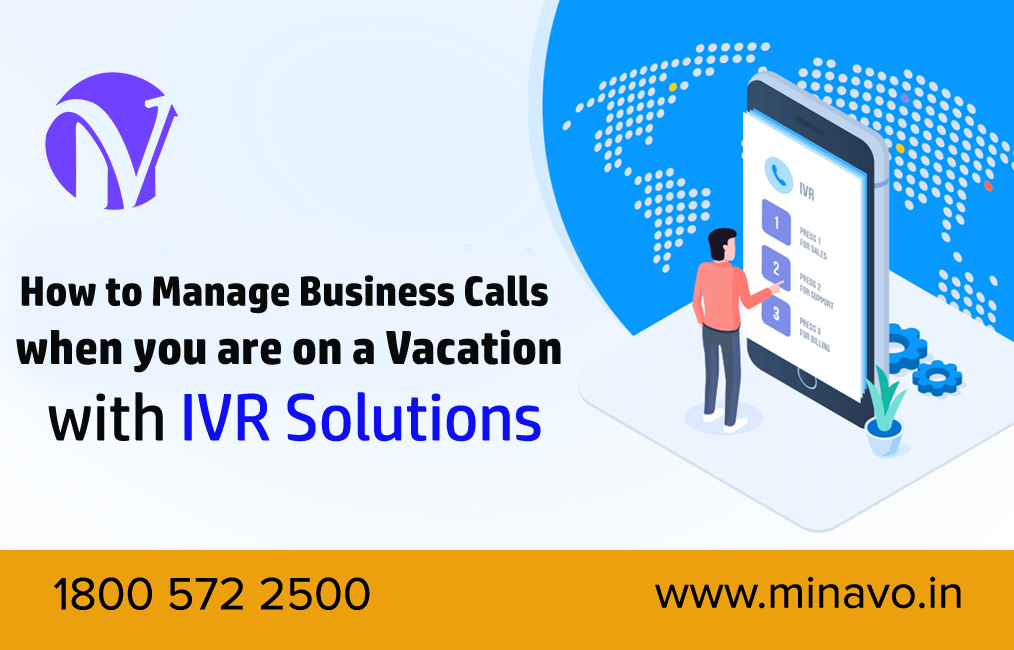 How to manage business calls when you are on a vacation with IVR Solutions